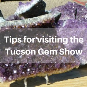 Boomer travel tips for visiting the Tucson Gem Show